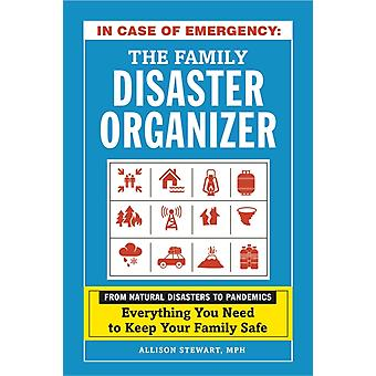 In Case of Emergency The Family Disaster Organizer by Allison Stewart