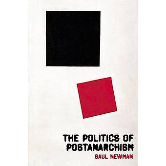 The Politics of Postanarchism by Saul Newman