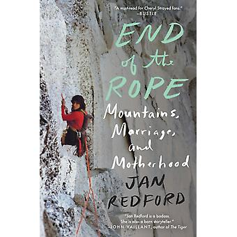 End of the Rope  Mountains Marriage and Motherhood by Jan Redford