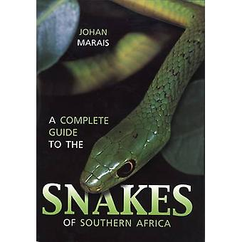 A complete guide to the snakes of Southern Africa by Marais & Johan