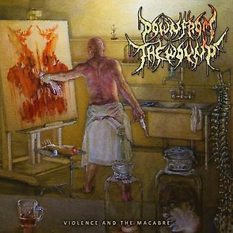 Down From the Wound - Violence & the Macabre [CD] USA import