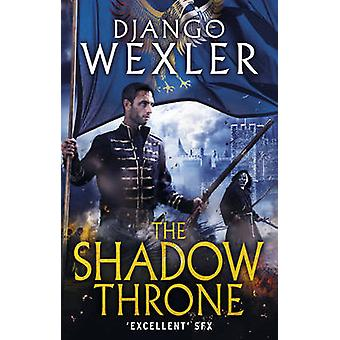 The Shadow Throne - The Shadow Campaign by Django Wexler - 97800919505