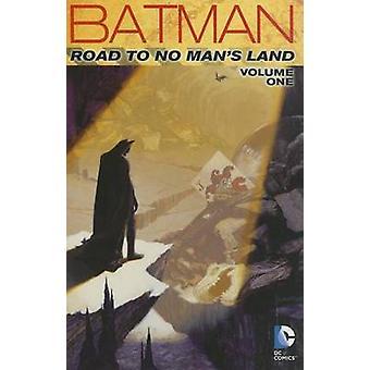 Batman - Vol 1 - Road to No Mans Land   by Cully Hamner - Chuck Dixon -