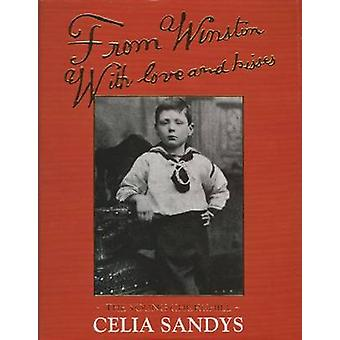From Winston with Love and Kisses - The Young Churchill by Celia Sandy