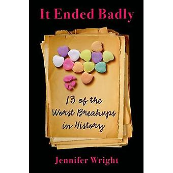 It Ended Badly by Jennifer Wright - 9781627792868 Book