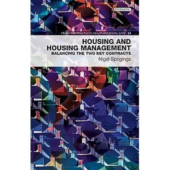 Housing and Housing Management - Balancing the Two Key Contracts by Ni