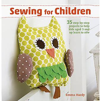 Sewing for Children - 35 Step-by-Step Projects to Help Kids Aged 3 and