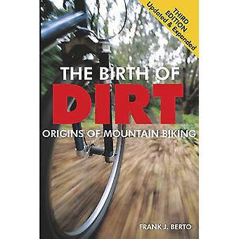 Die Geburt des Schmutz - Origins of Mountain Biking (3. überarbeitete Auflage) b
