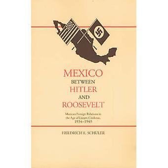 Mexico mellom Hitler og Roosevelt - meksikanske utenlandske forbindelser i den