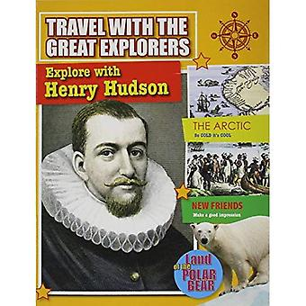 Explore with Henry Hudson (Travel with the Great Explorers)