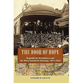 La porta della speranza: presidenti repubblicani e la prima strategia del sud, 1877-1933 (nuove prospettive sulla storia...