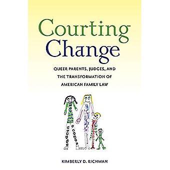 Corteggiamento cambiamento: Queer genitori, giudici e la trasformazione del diritto di famiglia americana