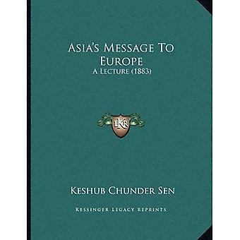 Asiaâ bericht naar Europa: een lezing (1883)