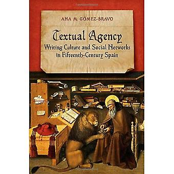 Tekstimuotoinen virasto: Kirjoittaa kulttuurin ja sosiaalisten verkostojen 1400-luvulla Espanja (Toronto Iberic)
