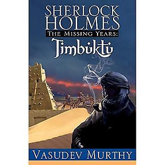 Sherlock Holmes, les années manquantes: Timbuktu: les années manquantes