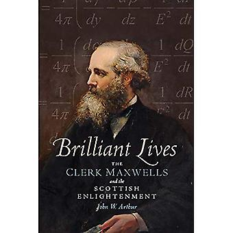 Brilliant Lives: The Clerk Maxwells and the Scottish Enlightenment