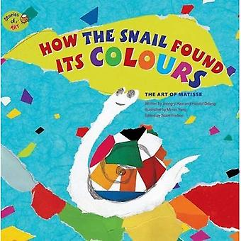 How the Snail Found its Colours: The Art of Matisse (Stories of Art)