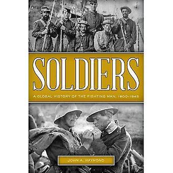Soldaten: Een algemene geschiedenis van de gevechten Man, 1800-1945