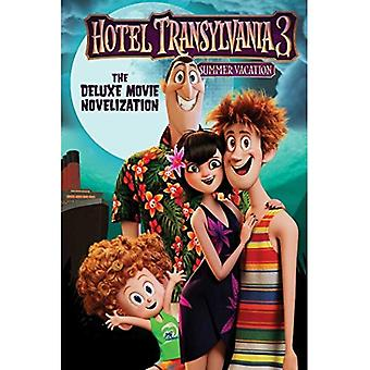 Hotel Transylvania 3: La luxe film Novelization (Hotel Transylvania 3)