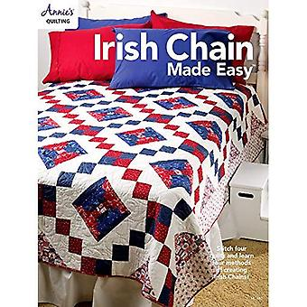 Irish Chain Made Easy: Stitch Four Quilts and Learn Four Methods of Creating Irish Chains!