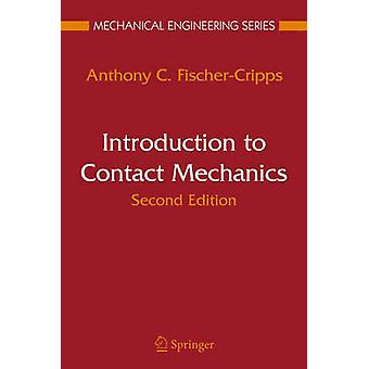 Introduction to Contact Mechanics by FischerCripps & Anthony C.