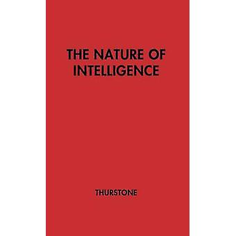 The Nature of Intelligence by Thurstone & L. L.