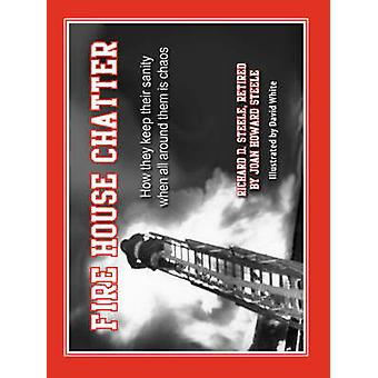 Fire House Chatter by Steele & Joan Howard