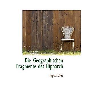 Die Geographischen Fragmente des Hipparch ved Hipparchus