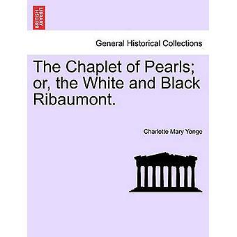 La guirnalda de perlas o el blanco y negro Ribaumont. VOL. II de Yonge y Charlotte Mary