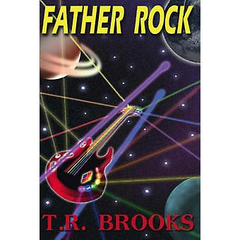 Father Rock by Brooks & T. R.