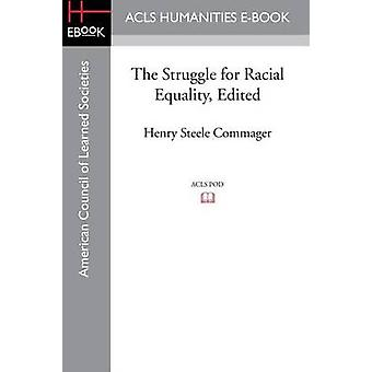 The Struggle for Racial Equality Edited by Commager & Henry Steele
