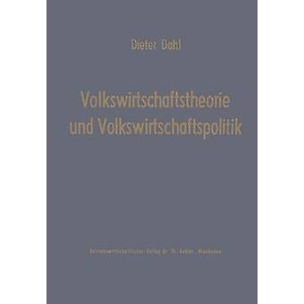 Volkswirtschaftstheorie und Volkswirtschaftspolitik door Dahl & Dieter