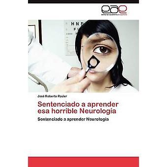 Sentenciado a Aprender ESA Horrible Neurologia by Rosler & Jos Roberto