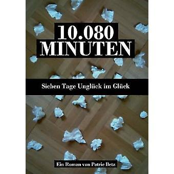 10.080 Minuten door Betz & Patric