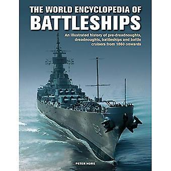 De slagskepp, världen encyklopedi av: en illustrerad historia: pre-dreadnoughts, dreadnoughts, slagskepp och striden kryssare från 1860 och framåt, med 500 Arkiv fotografier