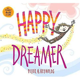 Happy Dreamer by Peter H Reynolds - 9780545865012 Book