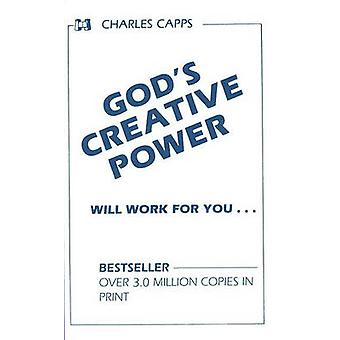 God's Creative Power Will Work for You by Charles Capps - 97809820320