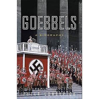 Goebbels - A Biography by Peter Longerich - Alan Bance - Jeremy Noakes
