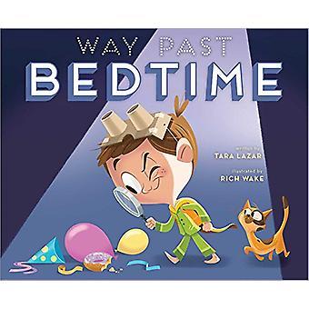 Way Past Bedtime by Tara Lazar - 9781481449526 Book