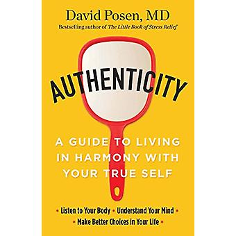 Authenticity - A Guide to Living in Harmony with Your True Self by Dr.