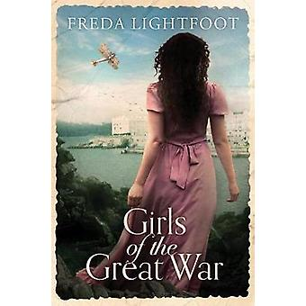 Girls of the Great War by Freda Lightfoot - 9781612187198 Book