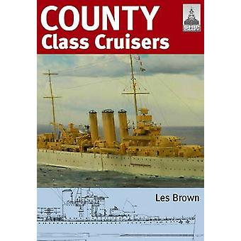Shipcraft 19 - County Class Cruisers by Les Brown - 9781848321274 Book
