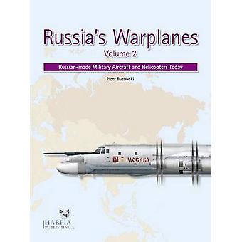 Russia's Warplanes - Russian-Made Military Aircraft and Helicopters To