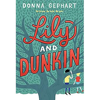 Lily and Dunkin by Donna Gephart - 9780553536775 Book