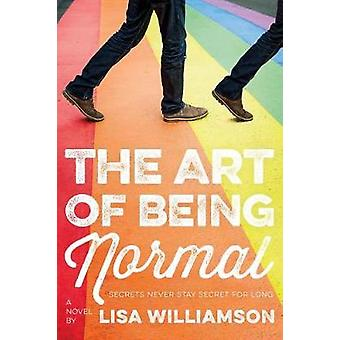 The Art of Being Normal by Lisa Williamson - 9781250144270 Book