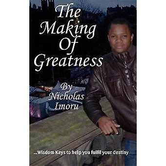 The Making of Greatness by Imoru & Nicholas