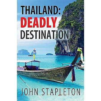 Thailand dödliga destination genom Stapleton & John