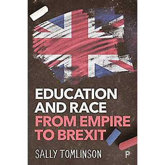 Education and Race from Empire to Brexit by Sally Tomlinson