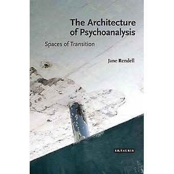 The Architecture of Psychoanalysis  Spaces of Transition by Professor Jane Rendell