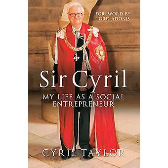 السير سيريل-حياتي كرجل الأعمال اجتماعية سيريل تايلور--9781445